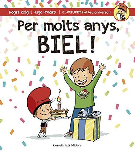 Per molts anys, Biel! (El PATUFET i el teu aniversari)