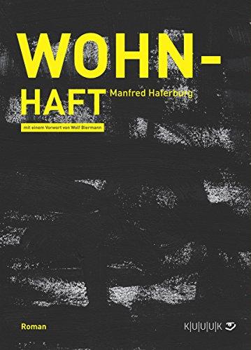 Wohn-Haft: Roman -
