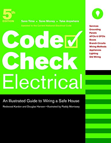 Electrical: An Illustrated Guide to Wiring a Safe House (Code Check Electrical: An Illustrated Guide to Wiring a Safe)