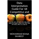 Data Interpretation Guide For All Competitive and Admission Exams: For CAT, MAT, XAT, IIFT, CSAT,MBA, IBPS, BANK PO'S, BANK CLERKS, SSC, UPSC, RRB, AIR FORCE, MRCP, LIC, AAO etc (English Edition)