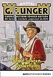 G. F. Unger Sonder-Edition 161 - Western: Seine Spuren verwehen (German Edition)