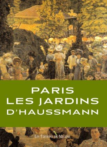 Paris les Jardins d'Haussmann par Patrice de Moncan