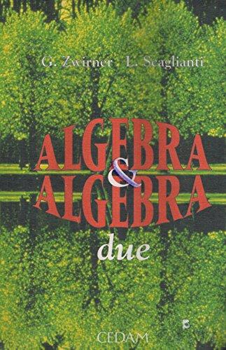 Algebra & algebra. Per i Licei e gli Ist. Magistrali: 2