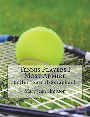 Tennis Players I Most Admire: Bullet Journal/Scrapbook por Mary Jean Simpson