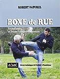 Telecharger Livres Boxe de rue Techniques et etude comportementale (PDF,EPUB,MOBI) gratuits en Francaise