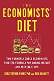 The Economists' Diet: Two Formerly Obese Economists Find the Formula for Losing Weight and Keeping It Off