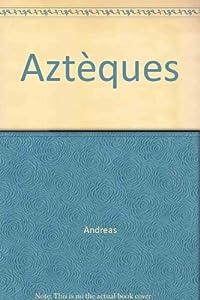 """Afficher """"Aztèques"""""""