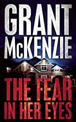 The Fear In Her Eyes by Grant McKenzie (2016-04-12)