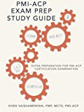 Pmi-Acp Exam Prep Study Guide: Extra Preparation for PMI-ACP Certification Examination