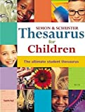 [( Simon & Schuster Thesaurus for Children By Latimer, Jonathan P ( Author ) Hardcover Jul - 2001)] Hardcover