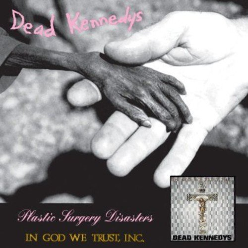 Plastic Surgery Disasters / In God We Trust Inc. by Dead Kennedys (2001-09-11)