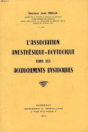 L'ASSOCIATION ANESTHESIQUE-OCYTOCIQUE DANS LES ACCOUCHEMENTS DYSTOCIQUES