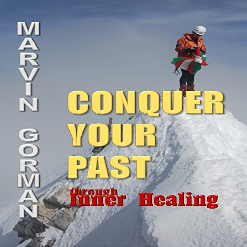 conquer-your-past-through-inner-healing
