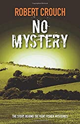 No Mystery: The story behind the Kent Fisher mystery series