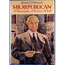 Mr. Republican: A Biography of Robert A. Taft