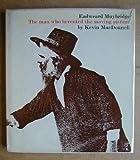 Eadweard Muybridge: Man Who Invented the...
