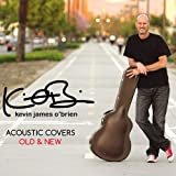 Songtexte von Kevin James O'Brien - Acoustic Covers, Old & New
