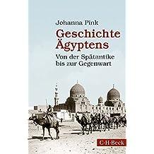 Geschichte Ägyptens: Von der Spätantike bis zur Gegenwart