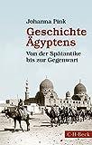Geschichte Ägyptens: Von der Spätantike bis zur Gegenwart - Johanna Pink