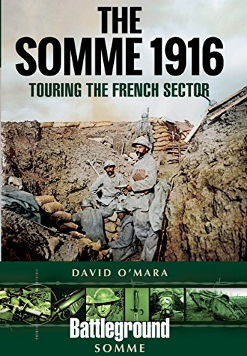 The Somme 1916: Touring the French Sector