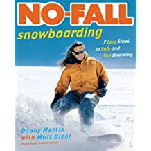 No-Fall Snowboarding: 7 Easy Steps to Safe and Fun Boarding (English Edition)