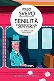 Senilità-Corto viaggio sentimentale. Ediz. integrale