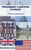 Pronombres y adjetivos en inglés (Fichas de gramática inglesa nº 3) (Spanish Edition)