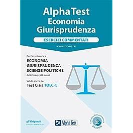 Alpha test economia giurisprudenza. Esercizi commentati. Con Contenuto digitale per accesso on line