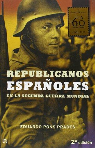 Republicanos españoles en la segunda Guerra mundial (Historia Del Siglo Xx)