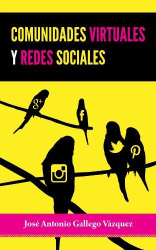 Comunidades Virtuales y Redes Sociales por Jose Antonio Gallego Vázquez
