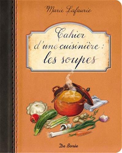 Cahier d'une cuisinière les Soupes par Lafaurie Marie