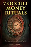 #7: 7 Occult Money Rituals: The Keys to Authentic Financial Magick