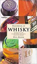 Handbook of Whisky: A Complete Guide to the World's Best Malts, Blends and Brands by Dave Broom (2000-09-01)