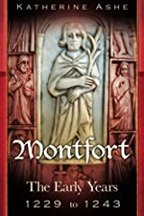 Montfort: The Founder of Parliament The Early Years 1229 to 1243: Volume 1 Paperback