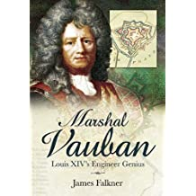 Marshal Vauban and the Defence of Louis XIV's France by James Falkner (2011-12-01)