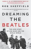 #5: Dreaming the Beatles: The Love Story of One Band and the Whole World