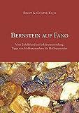 Bernstein auf Fanø: Vom Zufallsfund zur Inklusensammlung.  Tipps von Hobbysammlern für Hobbysammler.