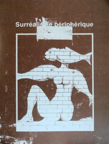 Surréalisme Périphérique : Actes du Colloque Portugal, Québec, Amérique Latine, un Surréalisme Périphérique?