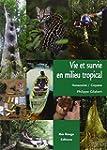 Vie et survie en milieu tropical : Am...