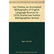 Leo Tolstoy: An Annotated Bibliography of English Language Sources to 1978 (The Scarecrow Author Bibliographies Series)