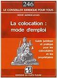 Telecharger Livres La colocation mode d emploi Guide juridique et pratique pour les colocataires et les proprietaires (PDF,EPUB,MOBI) gratuits en Francaise