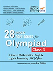 28 Mock Test Series for Olympiads Class 3 Science, Mathematics, English, Logical Reasoning, GK & C