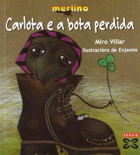 Carlota e a bota perdida (Infantil E Xuvenil - Merlín - Merliño) por Miro Villar