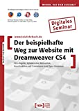Der beispielhafte Weg zur Website mit Dreamweaver CS4: CSS-Regeln, dynamische Webseiten, Konstruktion mit Containern und Spry-Elemente