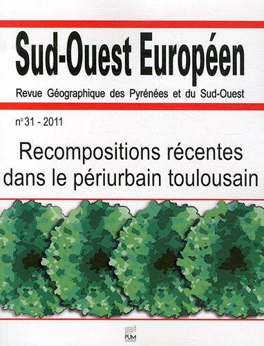 Sud-Ouest Européen, N° 31/2011 : Recompositions récentes dans le périurbain toulousain par Fabrice Escaffre