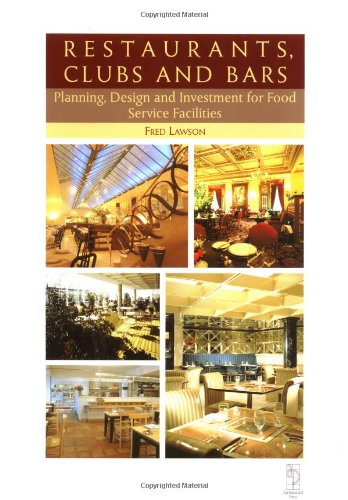 Restaurants Clubs and Bars: Planning, Design and Investment in Food Service Facilities (Library of Planning & Design)