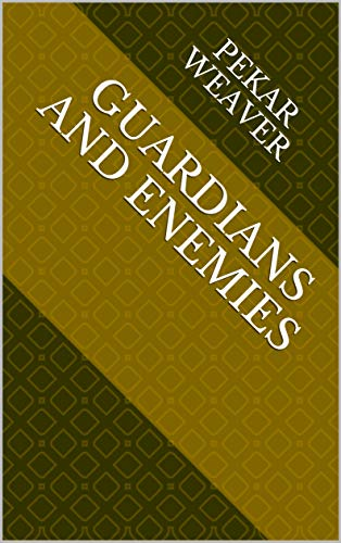 Guardians And Enemies (Norwegian Edition) por Pekar Weaver