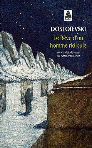 Le rêve d'un homme ridicule : Un récit fantastique par Fiodor Mikhaïlovitch Dostoïevski