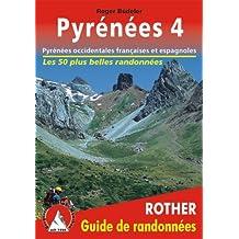 Pyrenees 4 - Pyrénées occidentales espagnoles et françaises. Les 50 plus belles randonnées.