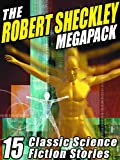 The Robert Sheckley Megapack: 15 Classic Science Fiction Stories (English Edition)